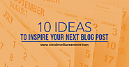 10 Ideas to Inspire Your Next Blog Post