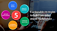 5 Actionable Strategies To Build Two-Sided Online Marketplace