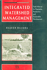 INTEGRATED WATERSHED MANAGEMENT By Rajesh Rajora