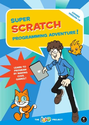 Super Scratch Programming Adventure!: Learn to Program By Making Cool Games: The LEAD Project: 9781593274092: Amazon....