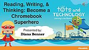 Reading, Writing, & Thinking: Become A Chromebook Superhero