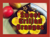 Sweet Grilled Oranges Printable Recipe - Summertime Good Eating | herChristianHome.com