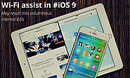 Wi-Fi assist in iOS 9 may result into voluminous Internet bills