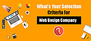 What's Your Selection Criteria for Web Design Company?