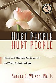 Hurt People Hurt People: Hope and Healing for Yourself and Your Relationships (Easy Print Books)