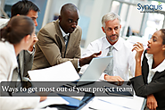 Ways to Get Most Out of Your Project Team