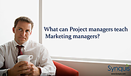 What can project managers teach marketing managers?