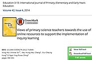Views of Primary Science Teachers towards the use of online resources to support the implementation of inquiry learni...