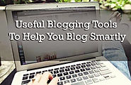 Useful Blogging Tools To Help You Blog Smartly
