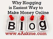 Why Blogging Is The Best Online Money Making Business? Find out Here!