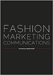 Fashion Marketing Communications 1st Edition