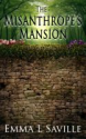 Smashwords - The Misanthrope's Mansion - A book by Emma Saville