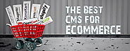 The Best E-commerce CMS for your Online Business