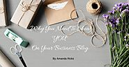 "Why You Need To Show ""YOU"" On Your Business Blog. 