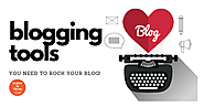 20 Blogging Tools You Need to Build Your Awesome Blog Today