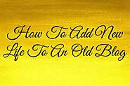 How To Add New Life To An Old Blog – Renard's World