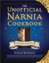 The Unofficial Narnia Cookbook: From Turkish Delight to Gooseberry Fool-Over 150 Recipes Inspired by The Chronicles o...
