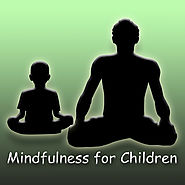 Mindfulness for Children - Meditations for kids