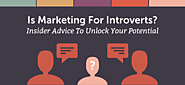 Is Marketing For Introverts? Unlock Your Potential