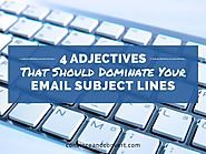4 Adjectives That Should Dominate Your Email Subject Lines | Convince and Convert: Social Media Strategy and Content ...
