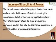 Herbal Male Sexual Enhancement Remedies To Increase Strength And Power