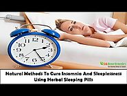 Natural Methods To Cure Insomnia And Sleeplessness Using Herbal Sleeping Pills