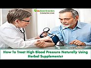 How To Treat High Blood Pressure Naturally Using Herbal Supplements?