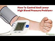 How To Control And Lower High Blood Pressure Problem?