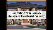 Convert Your Primary Residence Into A Rental