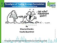 Paradigms of trading strategies formulation