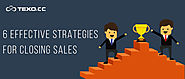 6 Effective Strategies for Closing Sales