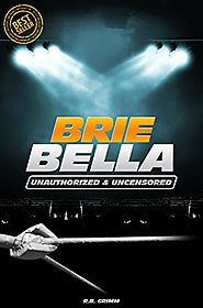 Brie Bella - Wrestling Unauthorized & Uncensored (All Ages Deluxe Edition with Videos)