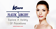 Plastic Surgery: Explore A Variety Of Procedures