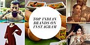 Top Indian Brands Which Are Kicking Off On Instagram