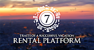 7 traits of a successful vacation rental platform