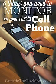 6 Things You Need to Monitor on Your Child's Cell Phone - Outside the Box Mom