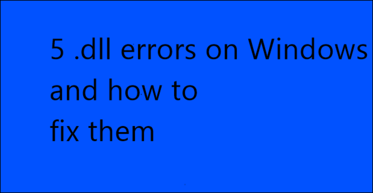 Headline for 5 .dll Errors and How to Solve Them