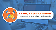 Building a freelance platform: A competitive analysis on various niche