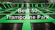 Best 50 Trampoline Parks in The World 2015 - Domi Jump