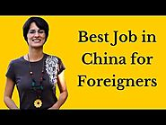 Jobs in china for Americans or foreigners *** Work in China