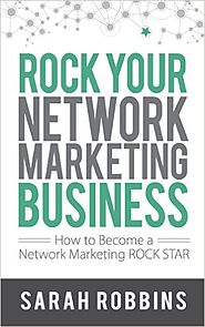 Rock Your Network Marketing Business: How to Become a Network Marketing Rock Star, Sarah Robbins - Amazon.com