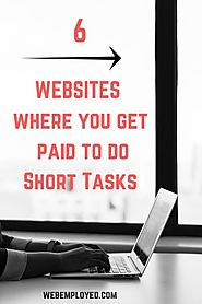 6 Websites where you get paid to do Short Tasks