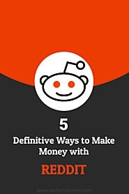 How to Make Money with Reddit (5 Definitive Ways)