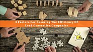 3 Factors For Ensuring The Efficiency Of Lead Generation Companies