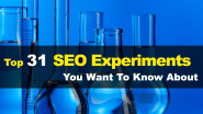 Top 31 SEO Experiment​s You Want To Know About