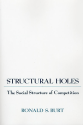 Structural Holes: The Social Structure of Competition by Ronald Burt