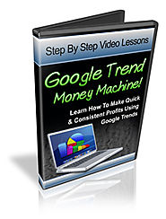 Google Trend Money Machine