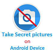 Take Secret pictures on Android Without Launching Your Camera