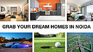 GRAB YOUR DREAM HOME IN NOIDA