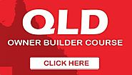 QLD Owner Builder's Permit Ensures You to Get a Well-Built Home